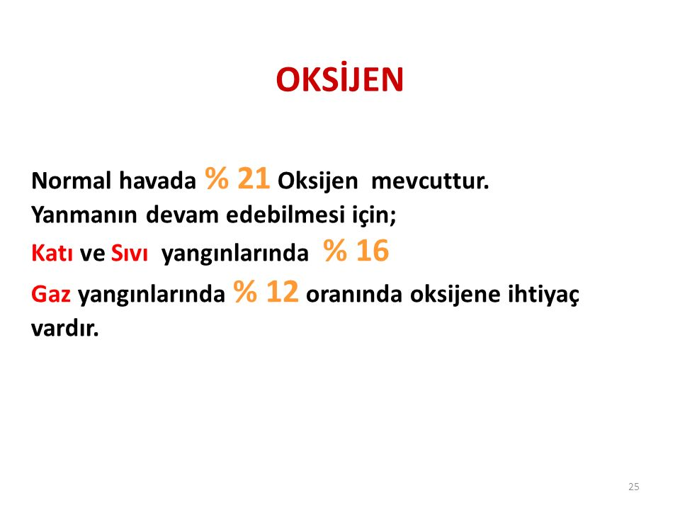 OKSİJEN Normal havada % 21 Oksijen mevcuttur.