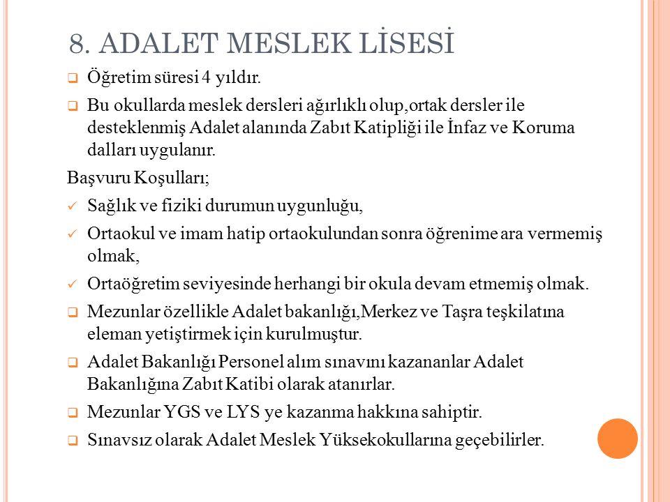 8. ADALET MESLEK LİSESİ Öğretim süresi 4 yıldır.
