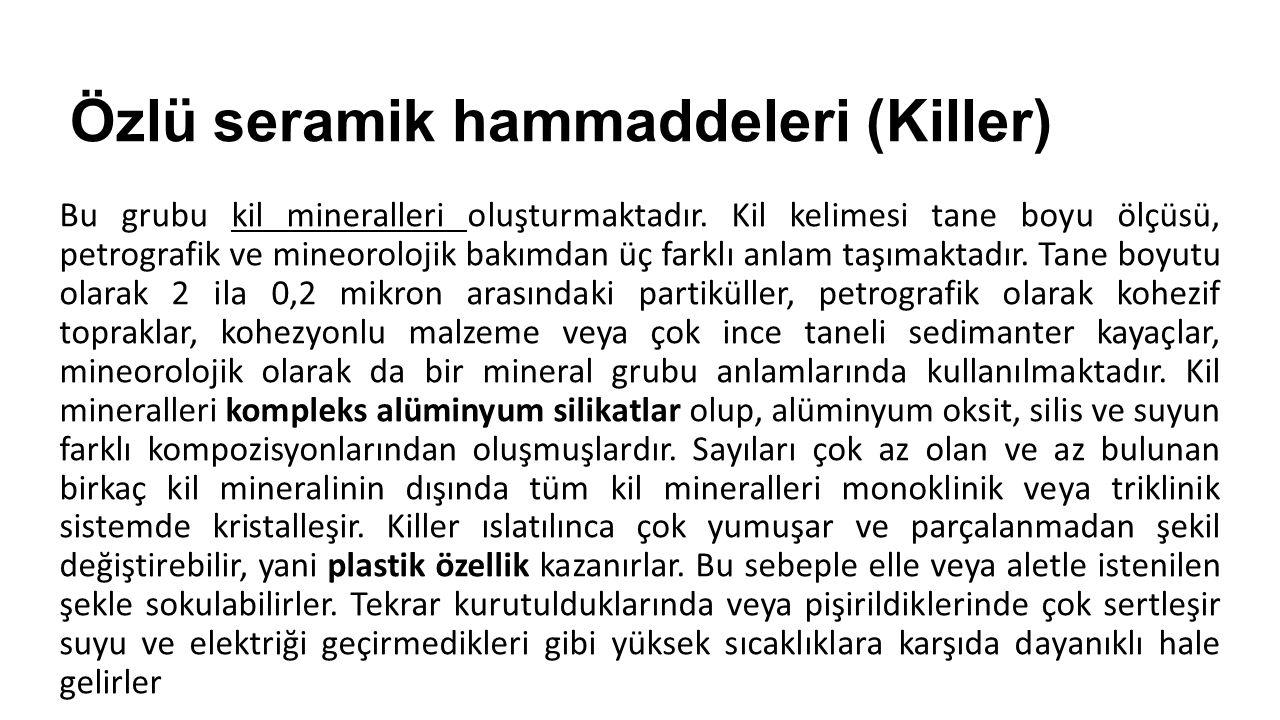 Özlü seramik hammaddeleri (Killer)