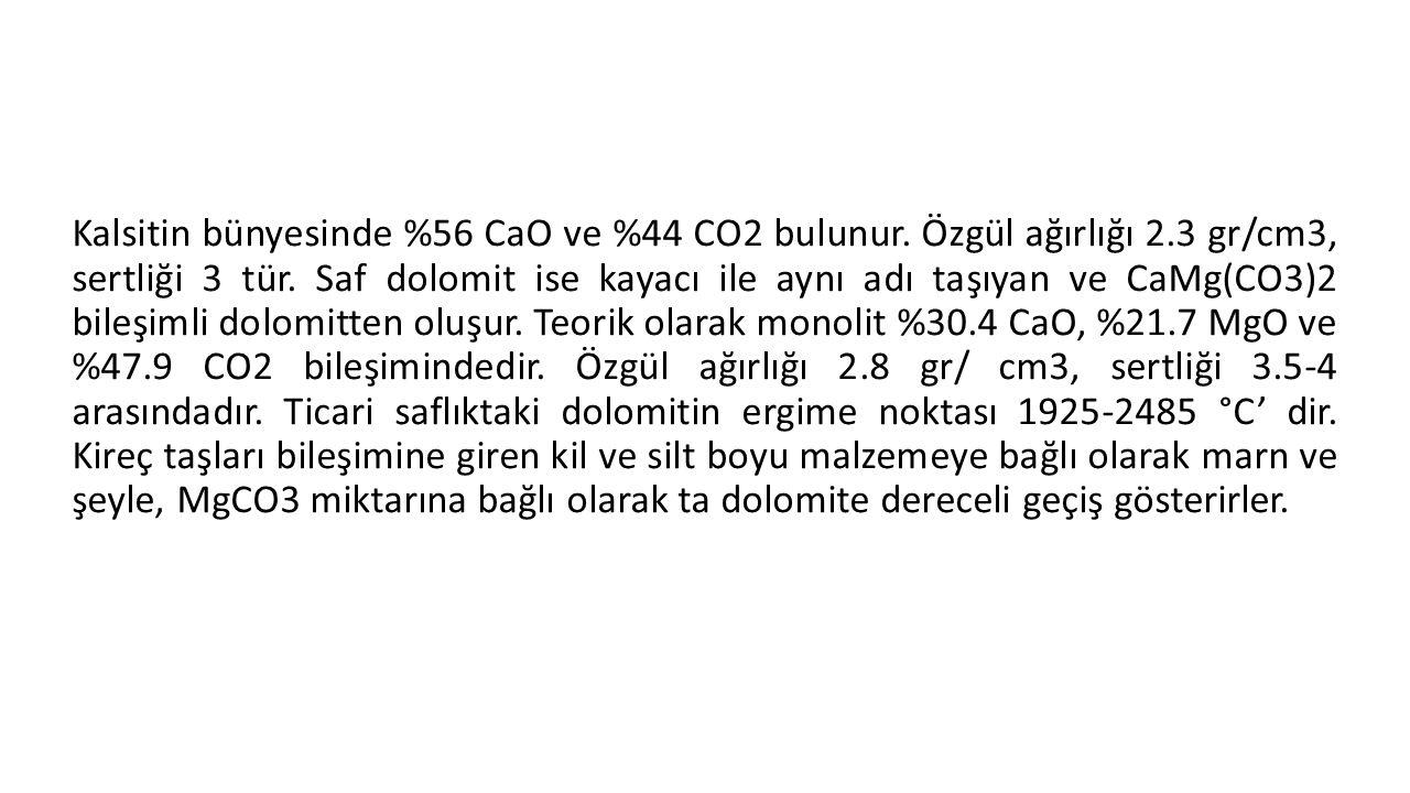 Kalsitin bünyesinde %56 CaO ve %44 CO2 bulunur. Özgül ağırlığı 2