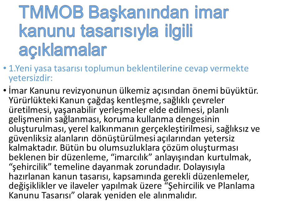 TMMOB Başkanından imar kanunu tasarısıyla ilgili açıklamalar