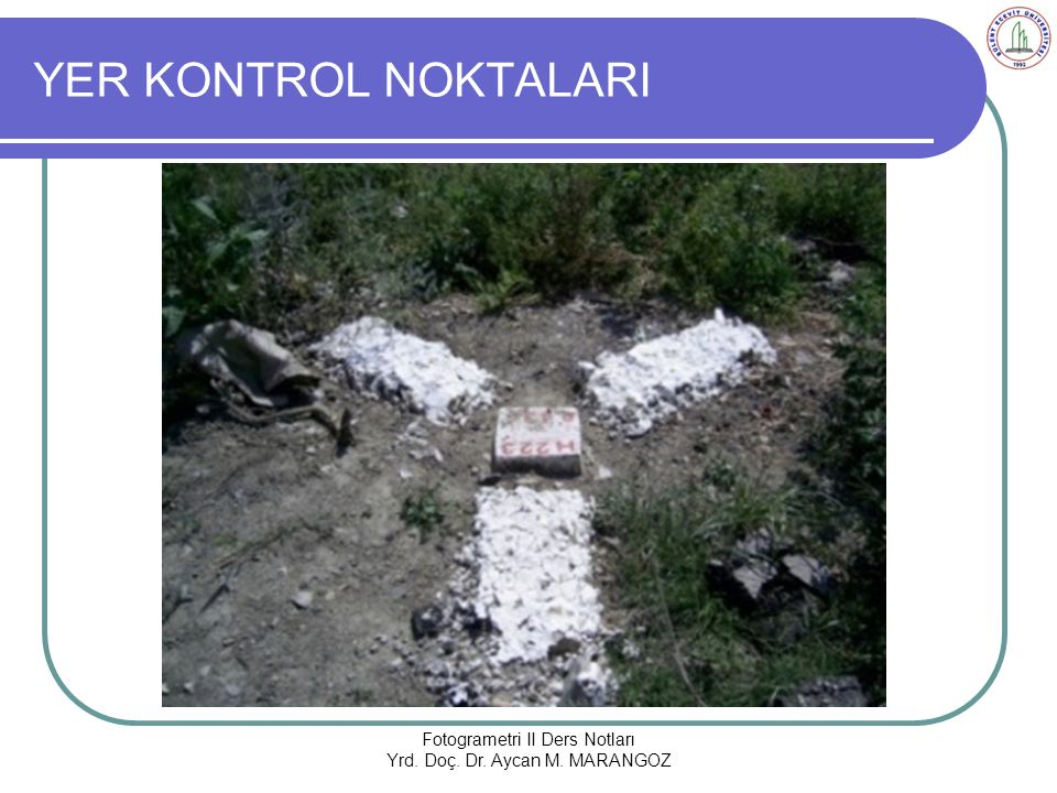 YER KONTROL NOKTALARI Fotogrametri II Ders Notları