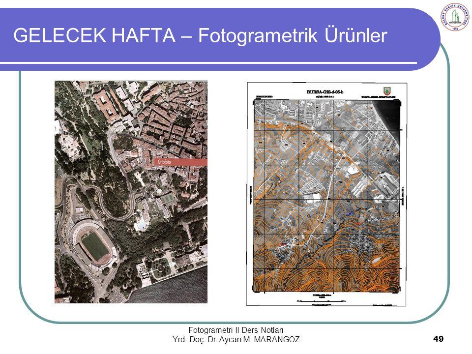 GELECEK HAFTA – Fotogrametrik Ürünler