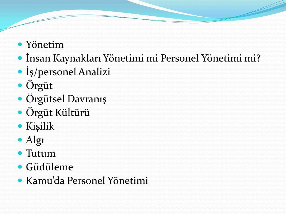 Yönetim İnsan Kaynakları Yönetimi mi Personel Yönetimi mi İş/personel Analizi. Örgüt. Örgütsel Davranış.