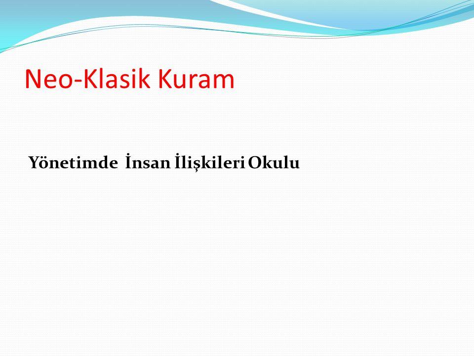 Neo-Klasik Kuram Yönetimde İnsan İlişkileri Okulu