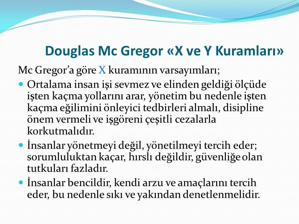 Douglas Mc Gregor «X ve Y Kuramları»