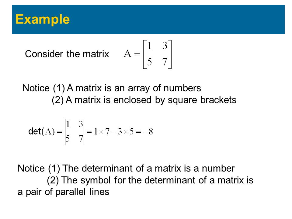 Example Consider the matrix Notice (1) A matrix is an array of numbers