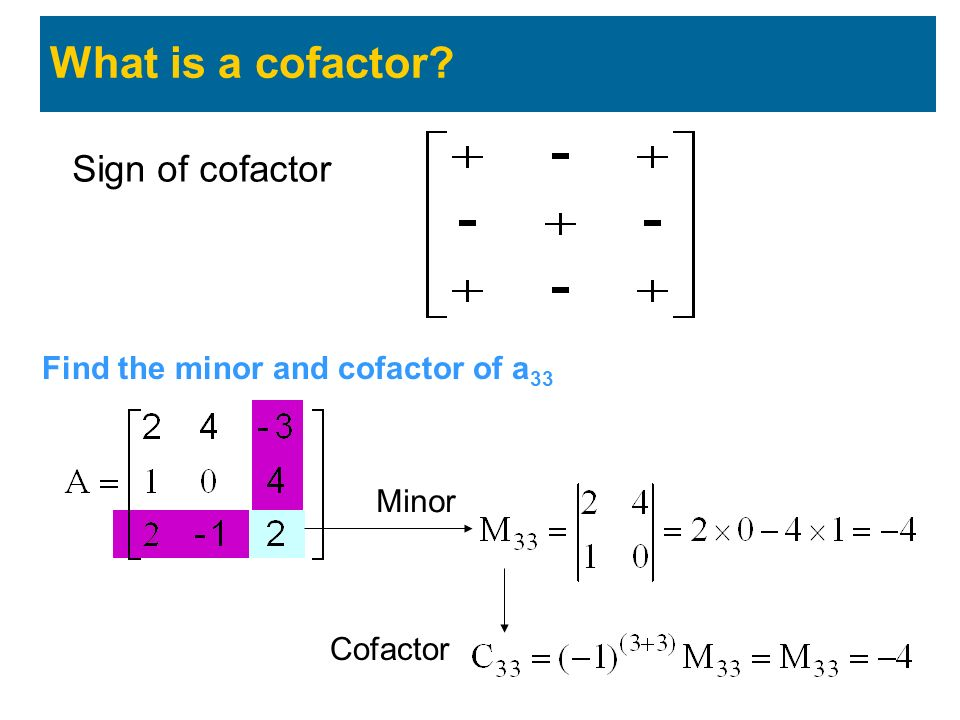 What is a cofactor Sign of cofactor