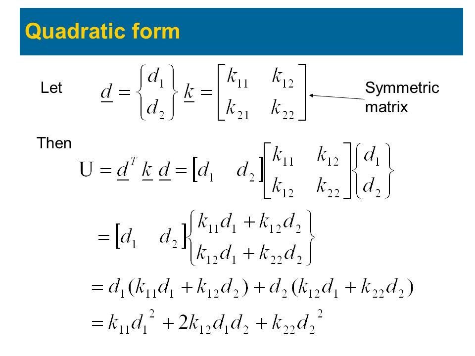 Quadratic form Let Symmetric matrix Then