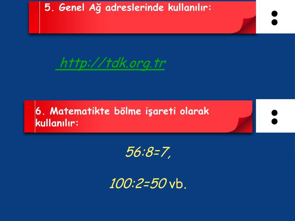 http://tdk.org.tr 56:8=7, 100:2=50 vb.