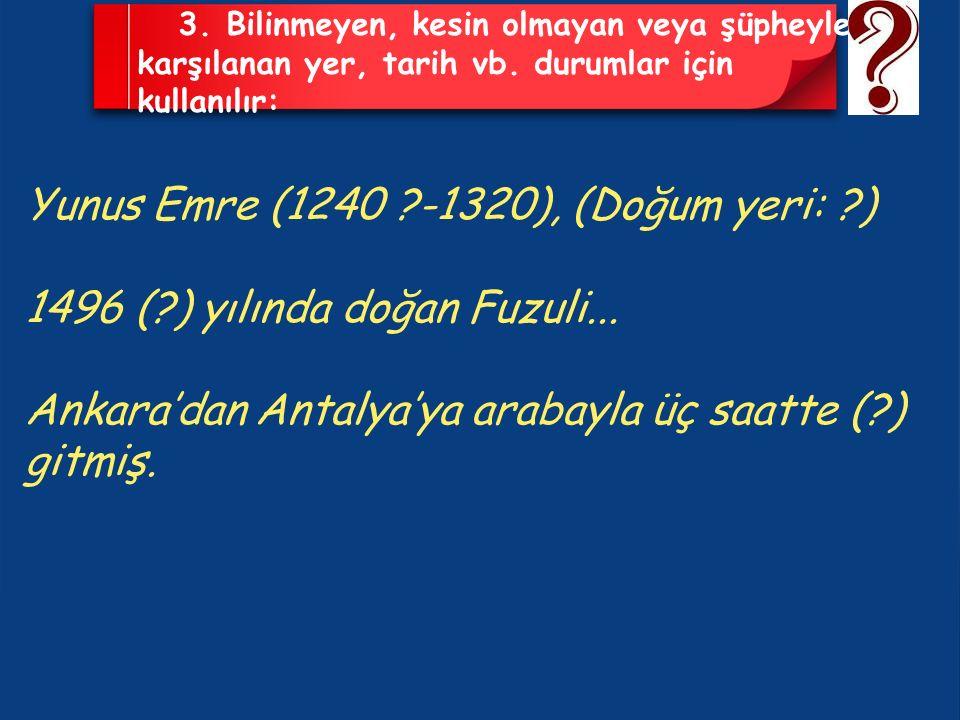 Yunus Emre (1240 -1320), (Doğum yeri: )