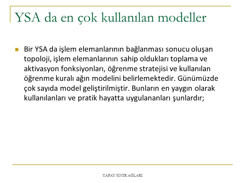 YSA da en çok kullanılan modeller