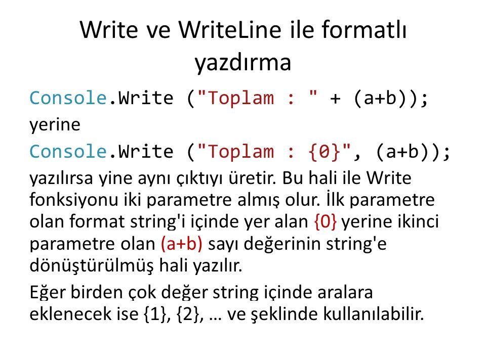 Write ve WriteLine ile formatlı yazdırma