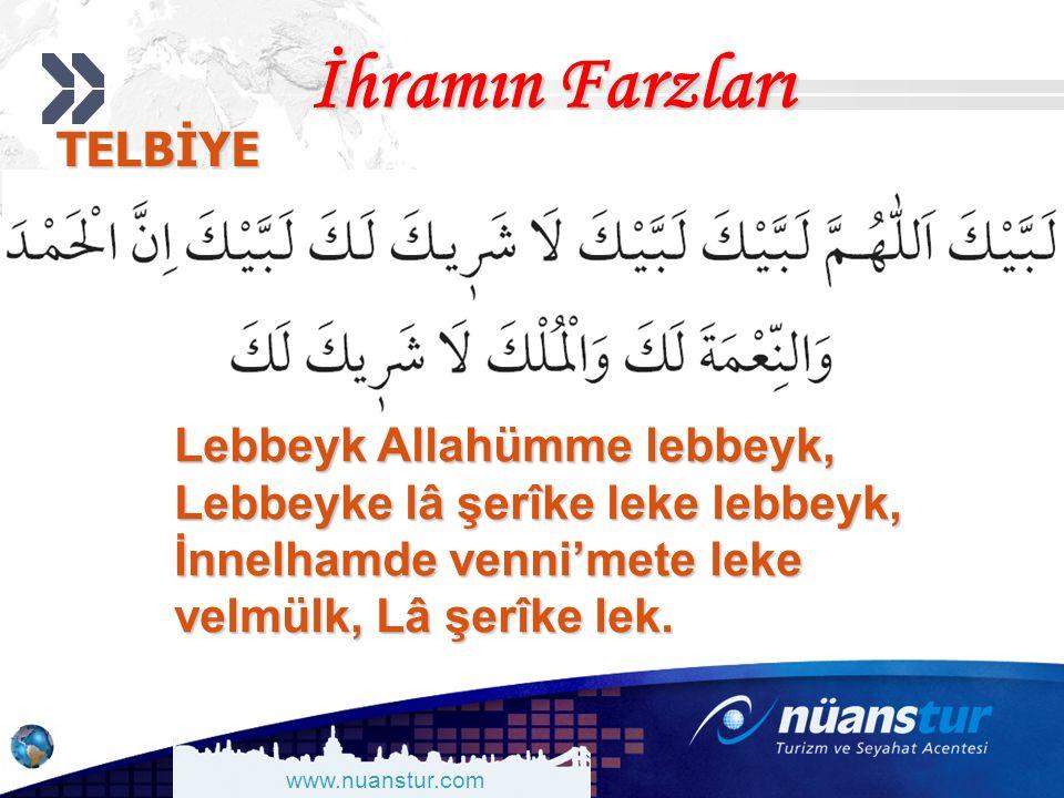 İhramın Farzları TELBİYE Lebbeyk Allahümme lebbeyk,