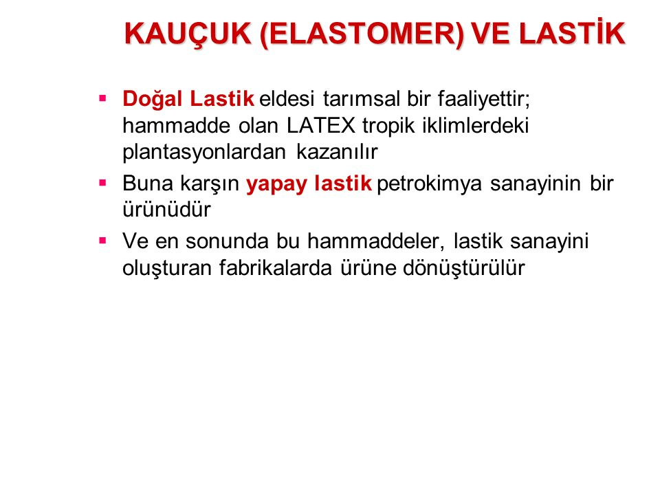 KAUÇUK (ELASTOMER) VE LASTİK