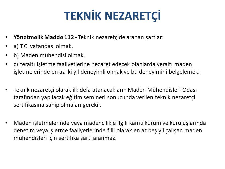 TEKNİK NEZARETÇİ Yönetmelik Madde 112 - Teknik nezaretçide aranan şartlar: a) T.C. vatandaşı olmak,