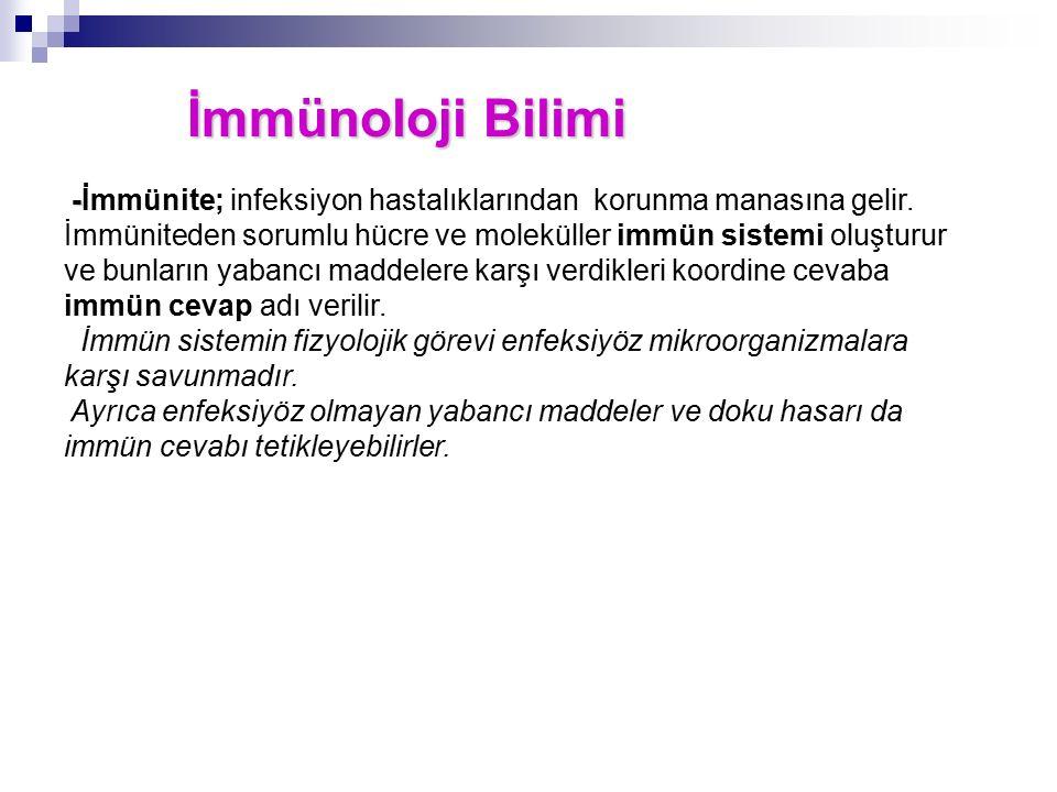 İmmünoloji Bilimi -İmmünite; infeksiyon hastalıklarından korunma manasına gelir.