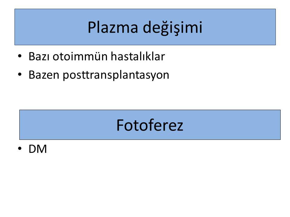 Plazma değişimi Fotoferez Bazı otoimmün hastalıklar