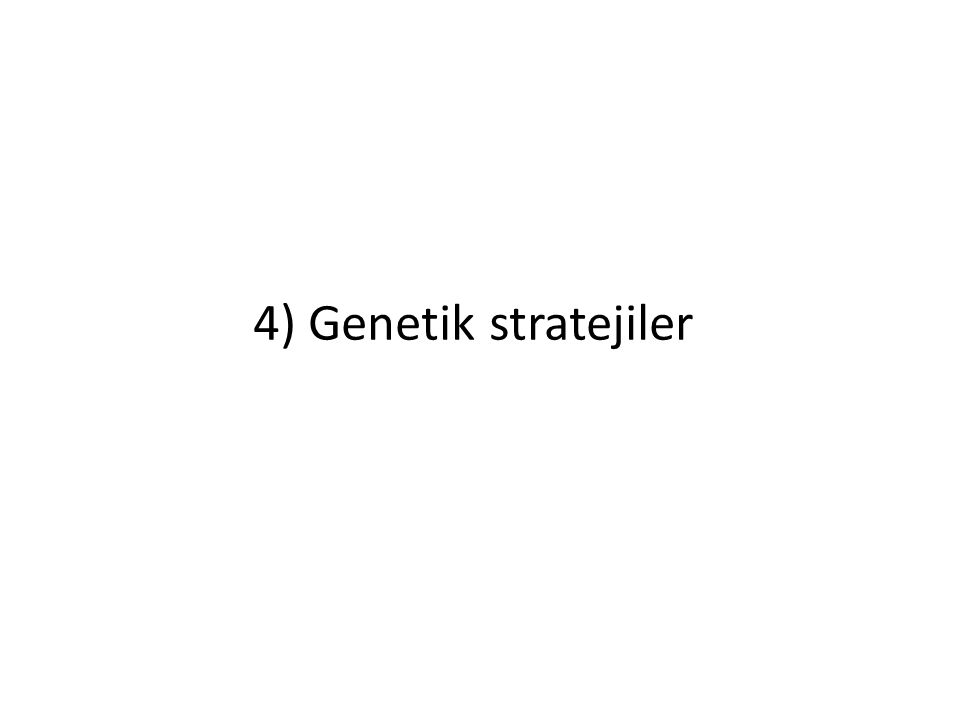 4) Genetik stratejiler
