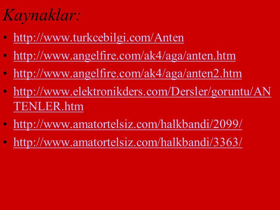 Kaynaklar: http://www.turkcebilgi.com/Anten