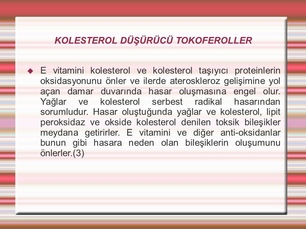 KOLESTEROL DÜŞÜRÜCÜ TOKOFEROLLER