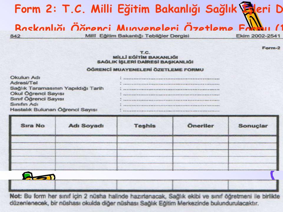 Form 2: T.C. Milli Eğitim Bakanlığı Sağlık İşleri Dairesi