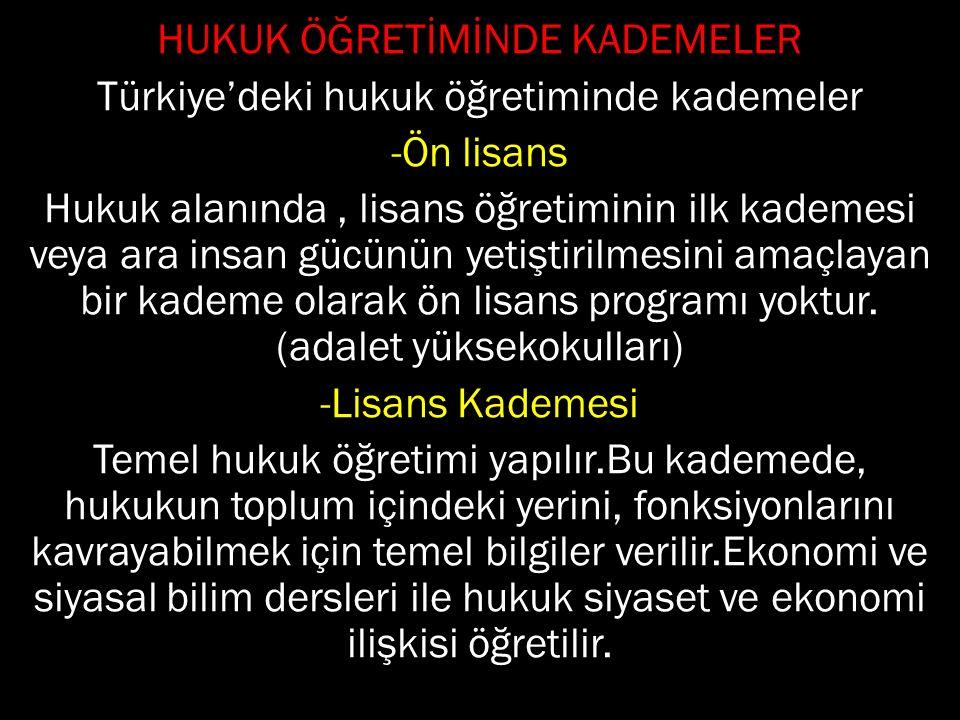 HUKUK ÖĞRETİMİNDE KADEMELER Türkiye'deki hukuk öğretiminde kademeler