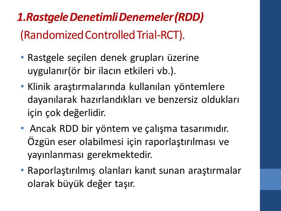 1.Rastgele Denetimli Denemeler (RDD) (Randomized Controlled Trial-RCT).