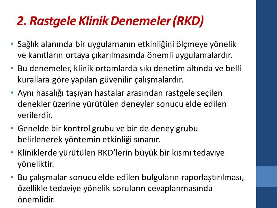 2. Rastgele Klinik Denemeler (RKD)