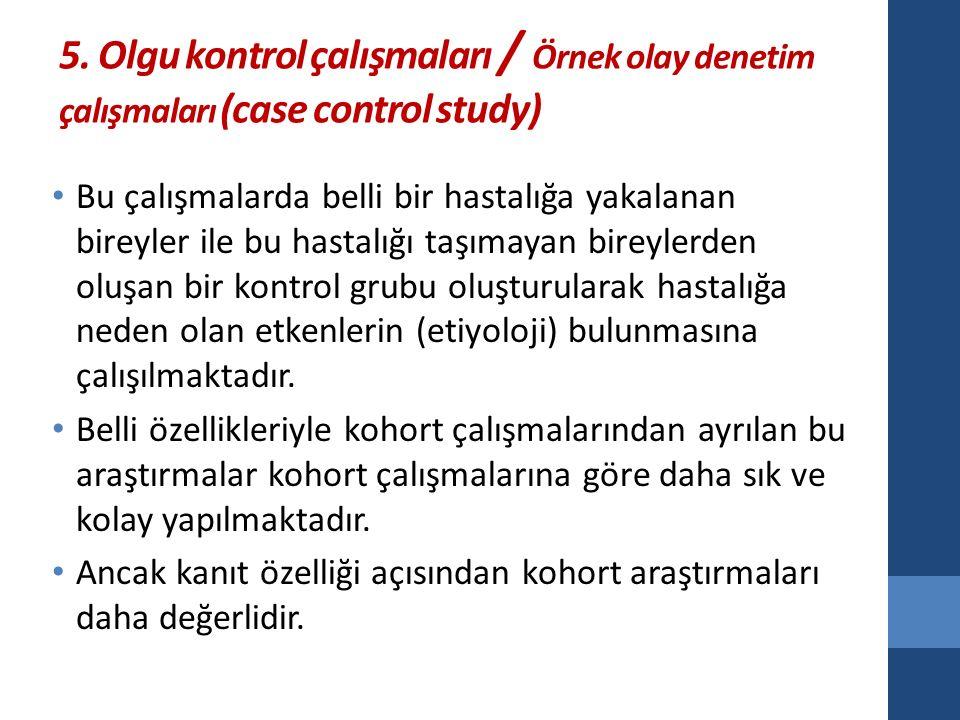5. Olgu kontrol çalışmaları / Örnek olay denetim çalışmaları (case control study)