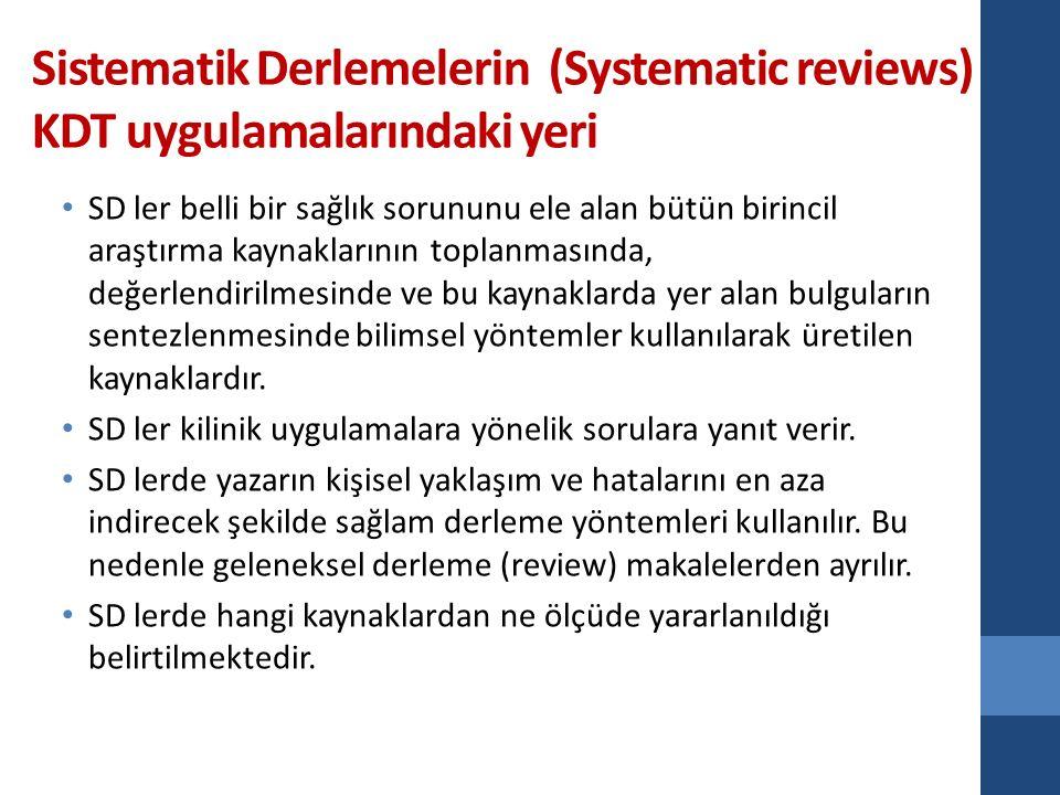 Sistematik Derlemelerin (Systematic reviews) KDT uygulamalarındaki yeri