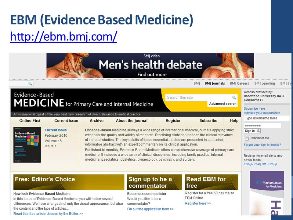 EBM (Evidence Based Medicine) http://ebm.bmj.com/