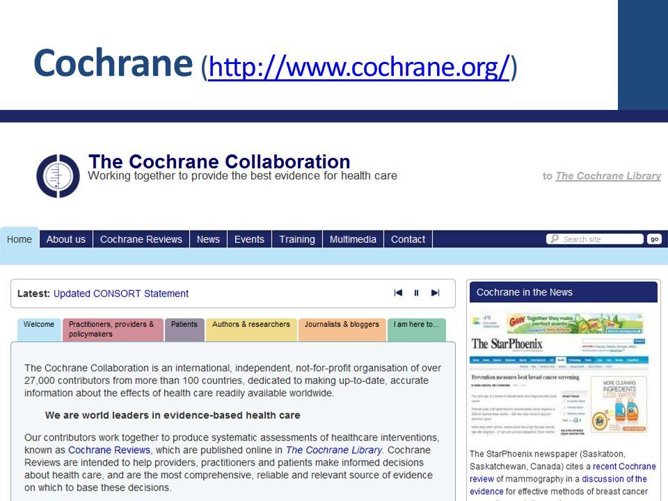 Cochrane (http://www.cochrane.org/)
