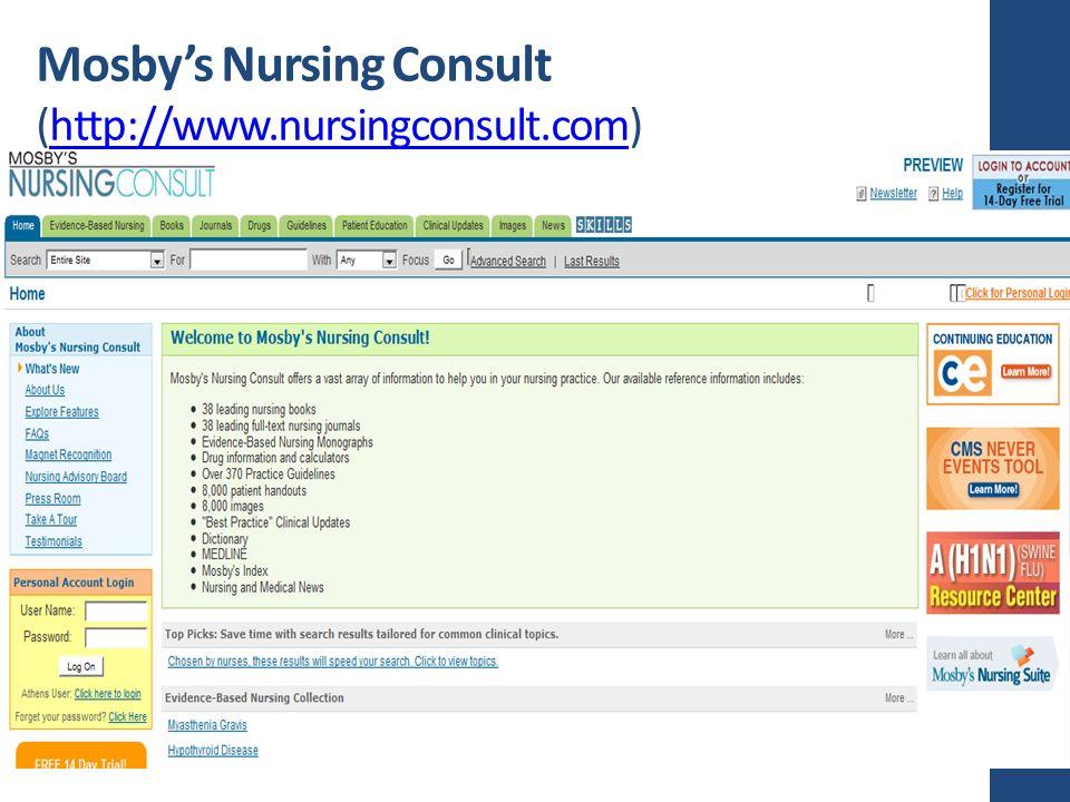 Mosby's Nursing Consult (http://www.nursingconsult.com)