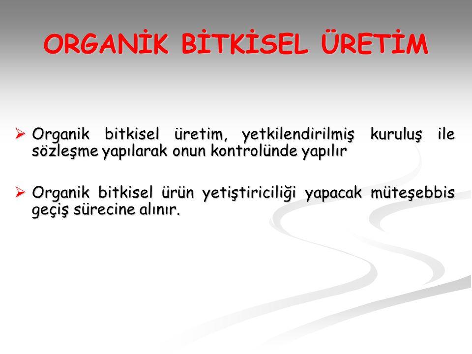 ORGANİK BİTKİSEL ÜRETİM