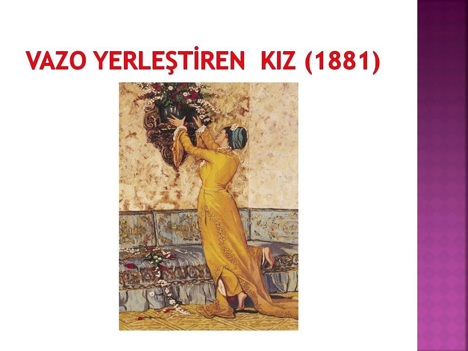 VAZO YERLEŞTİREN KIZ (1881)