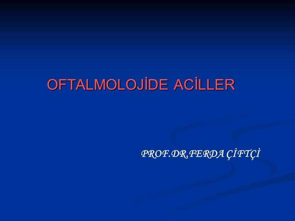 OFTALMOLOJİDE ACİLLER