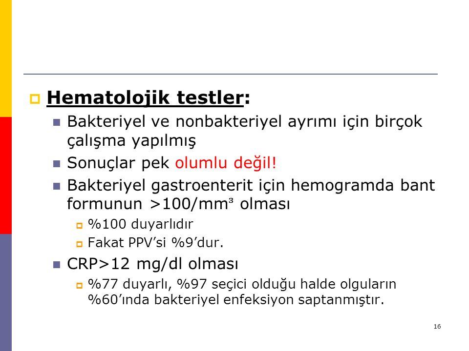 Hematolojik testler: Bakteriyel ve nonbakteriyel ayrımı için birçok çalışma yapılmış. Sonuçlar pek olumlu değil!