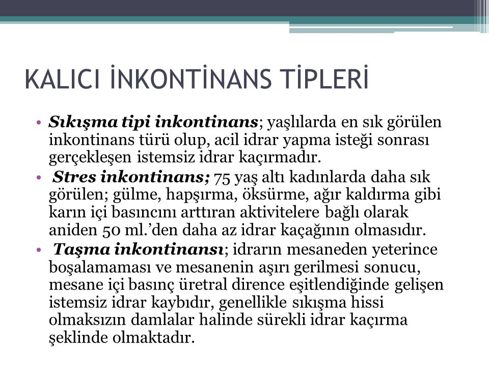 KALICI İNKONTİNANS TİPLERİ
