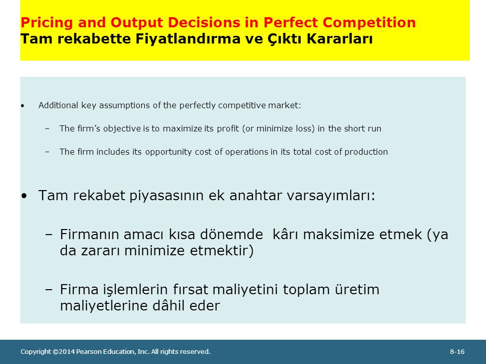 Tam rekabet piyasasının ek anahtar varsayımları: