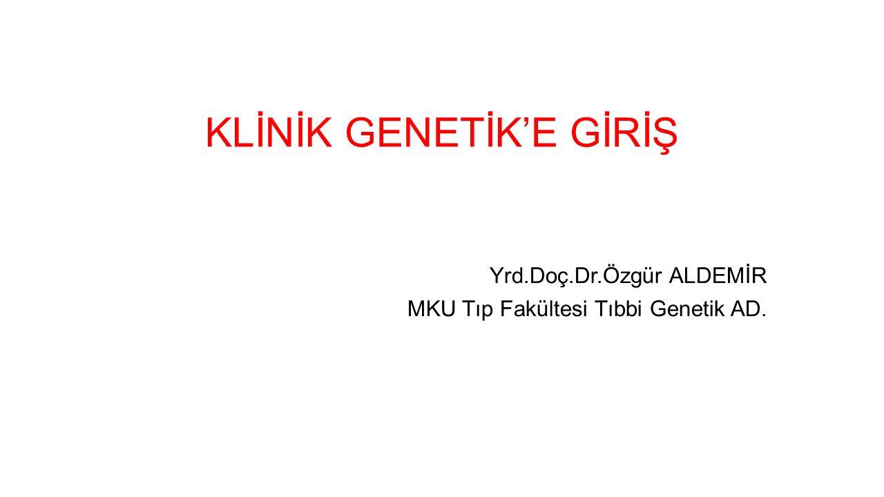 KLİNİK GENETİK'E GİRİŞ