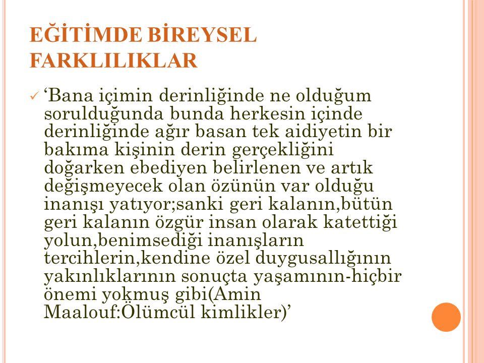 EĞİTİMDE BİREYSEL FARKLILIKLAR