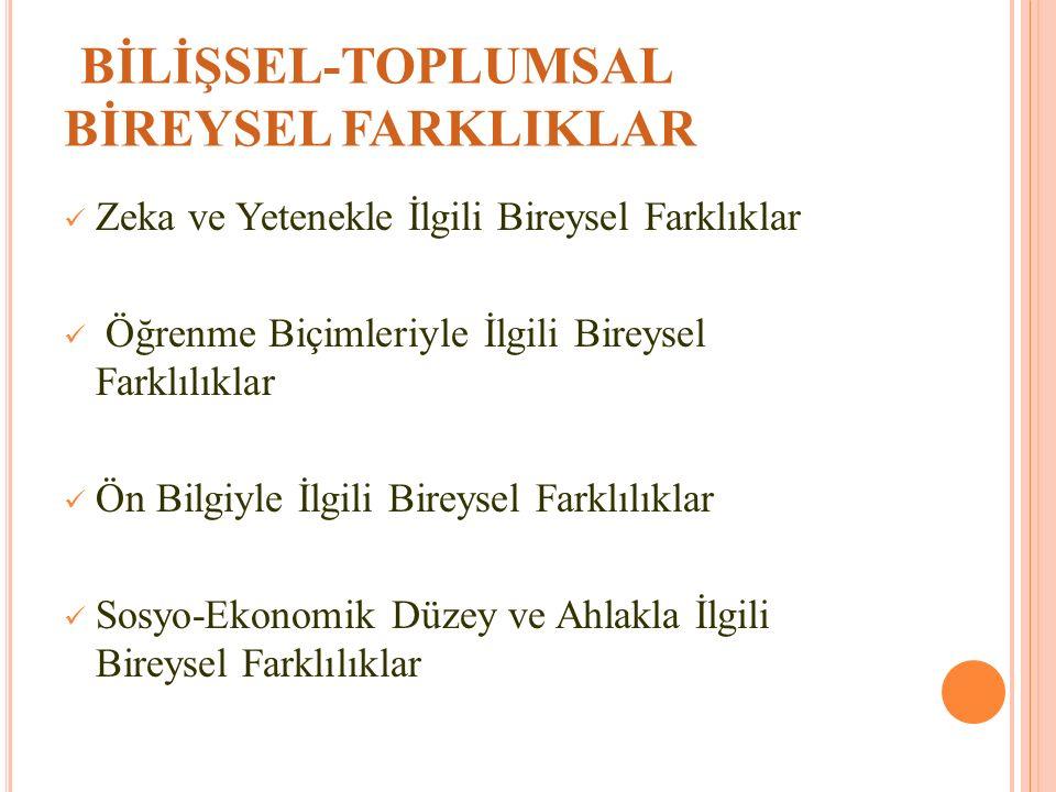 BİLİŞSEL-TOPLUMSAL BİREYSEL FARKLIKLAR