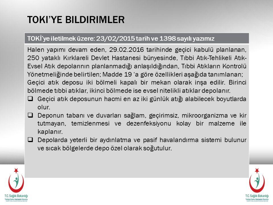 Toki'ye bildirimler TOKİ'ye iletilmek üzere: 23/02/2015 tarih ve 1398 sayılı yazımız.