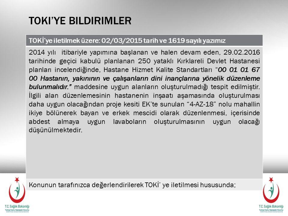 Toki'ye bildirimler TOKİ'ye iletilmek üzere: 02/03/2015 tarih ve 1619 sayılı yazımız.