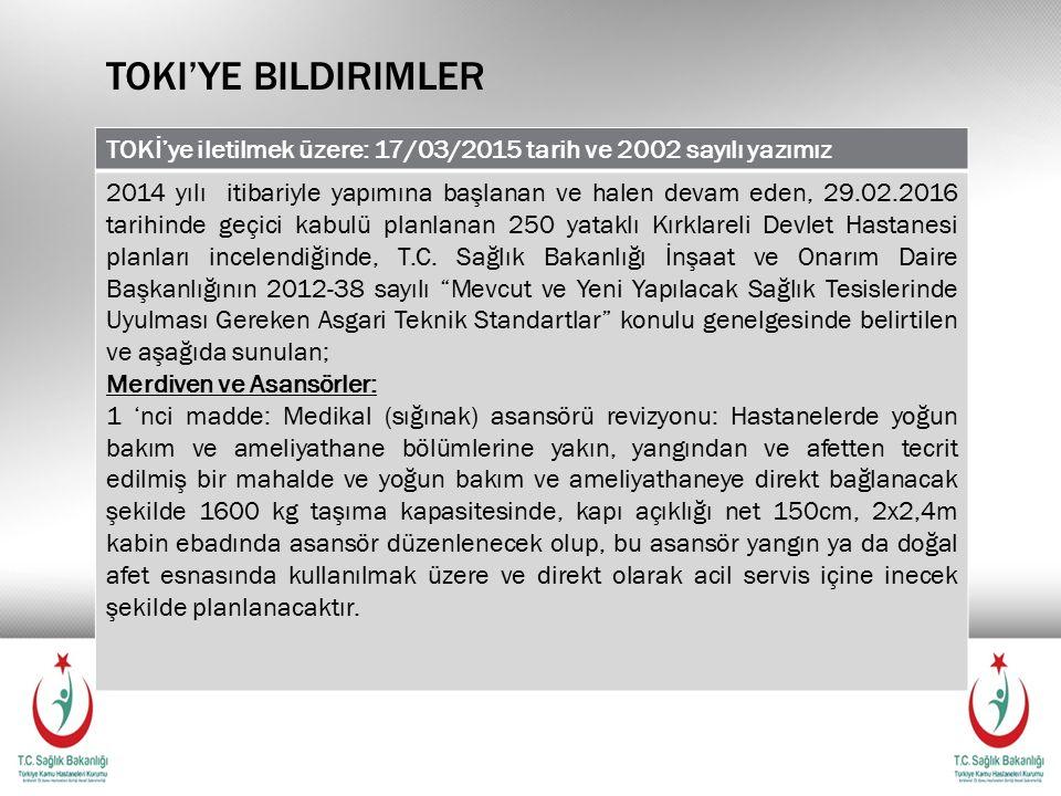 Toki'ye bildirimler TOKİ'ye iletilmek üzere: 17/03/2015 tarih ve 2002 sayılı yazımız.