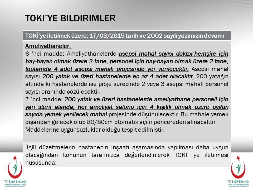 Toki'ye bildirimler TOKİ'ye iletilmek üzere: 17/03/2015 tarih ve 2002 sayılı yazımızın devamı. Ameliyathaneler: