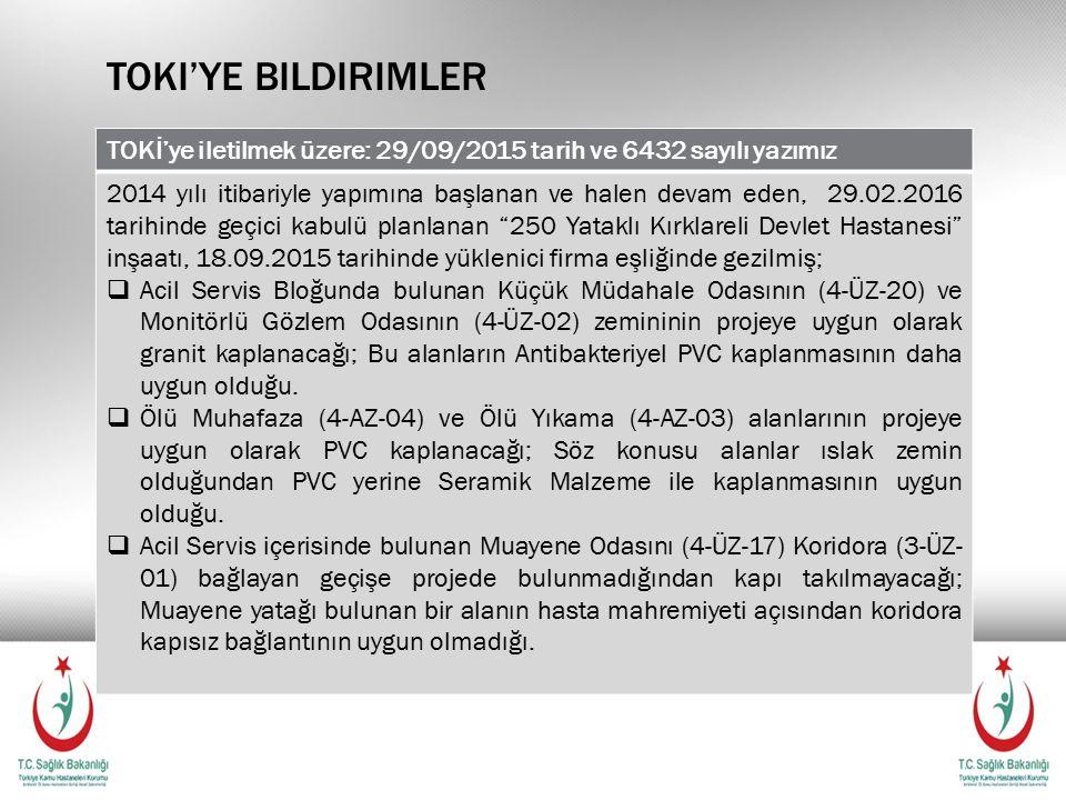 Toki'ye bildirimler TOKİ'ye iletilmek üzere: 29/09/2015 tarih ve 6432 sayılı yazımız.