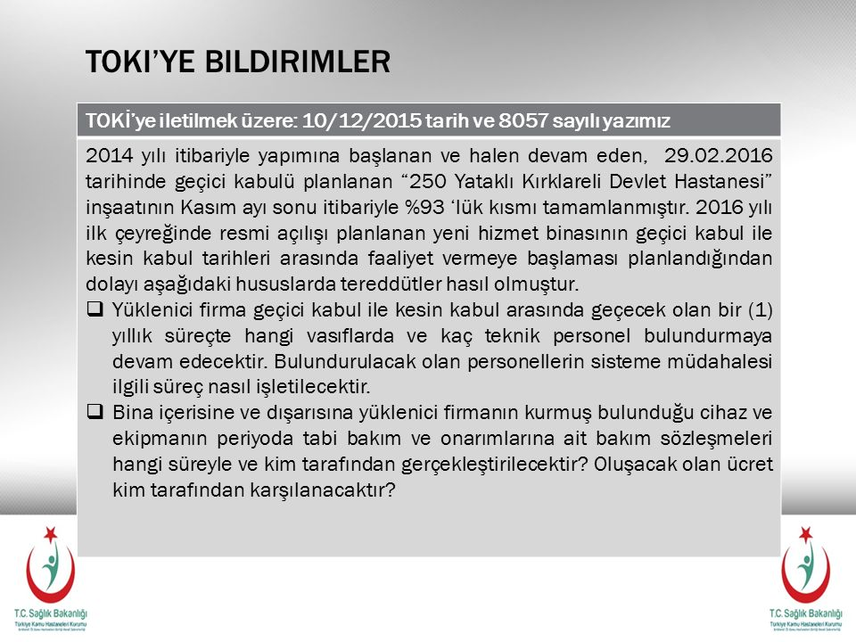 Toki'ye bildirimler TOKİ'ye iletilmek üzere: 10/12/2015 tarih ve 8057 sayılı yazımız.