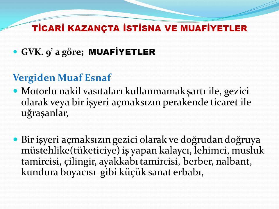 TİCARİ KAZANÇTA İSTİSNA VE MUAFİYETLER